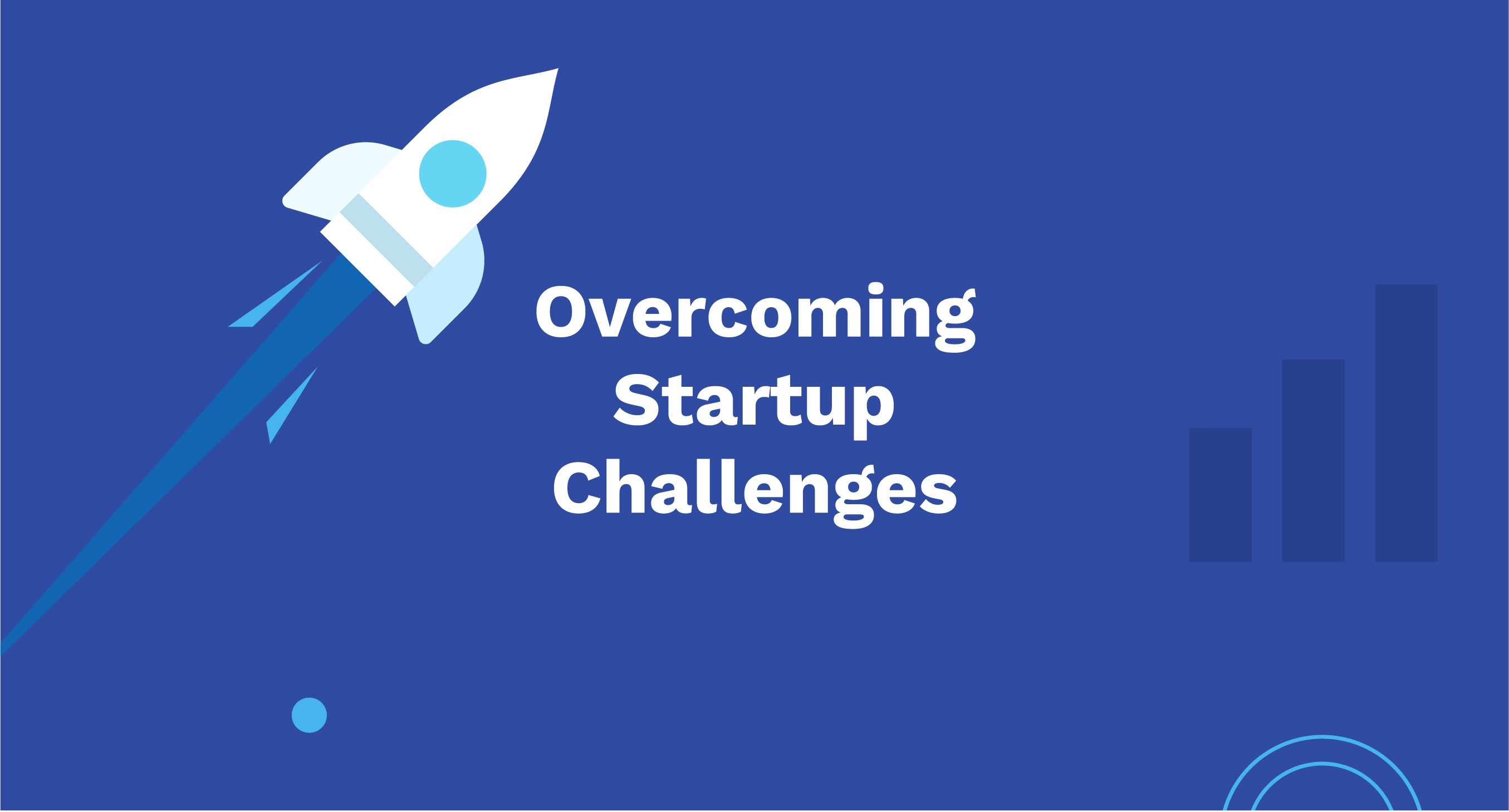 Overcoming startup challenges.