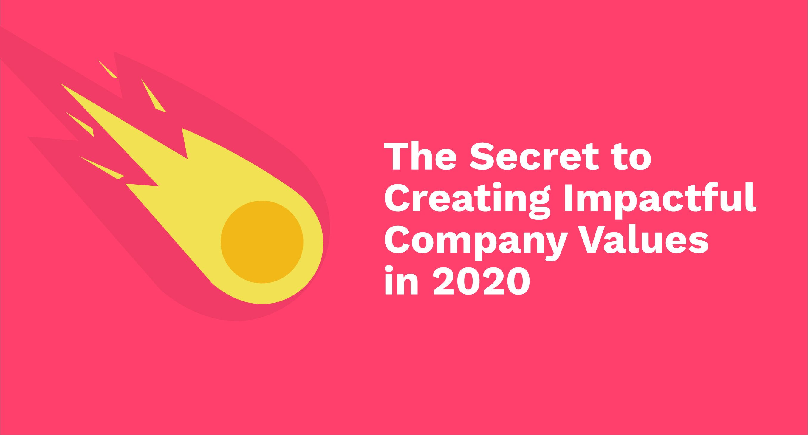 The Secret to Creating Impactful Company Values in 2020
