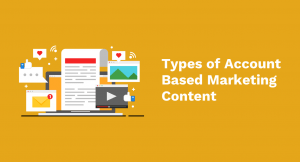 Types of Account-Based Marketing Content