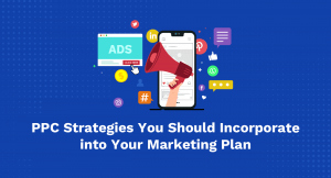 PPC Strategies You Should Incorporate into Your Marketing Plan
