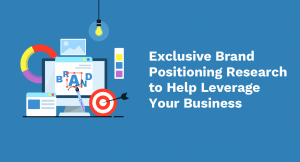 Exclusive Brand Positioning Research to Help Leverage Your Business in 2021